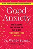 Image of Good Anxiety: Harnessing the Power of the Most Misunderstood Emotion