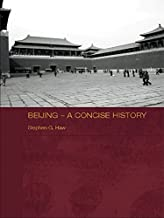 Beijing - A Concise History (Routledge Studies in the Modern History of Asia Book 42)