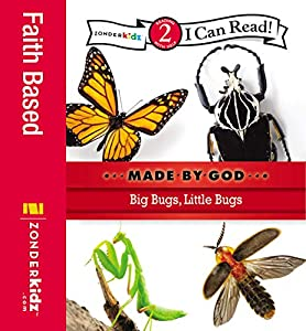 Big Bugs, Little Bugs: Level 2 (I Can Read! / Made By God)