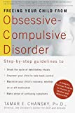 Image of Freeing Your Child from Obsessive-Compulsive Disorder: A Powerful, Practical Program for Parents of Children and Adolescents