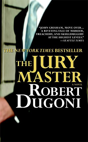Compare Textbook Prices for The Jury Master Reprint Edition ISBN 9780446617079 by Dugoni, Robert