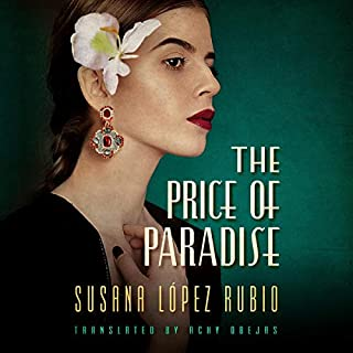 The Price of Paradise                   By:                                                                                                                                 Susana Lopez Rubio,                                                                                        Achy Obejas - translator                               Narrated by:                                                                                                                                 Cynthia Farrell,                                                                                        Thom Rivera                      Length: 11 hrs and 35 mins     Not rated yet     Overall 0.0