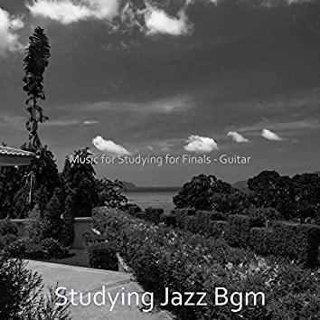 Music for Studying for Finals - Guitar