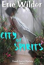 City of Spirits: A Wyatt Thomas New Orleans paranormal investigation (Wyatt Thomas mystery Book 2) (French Quarter Mystery)