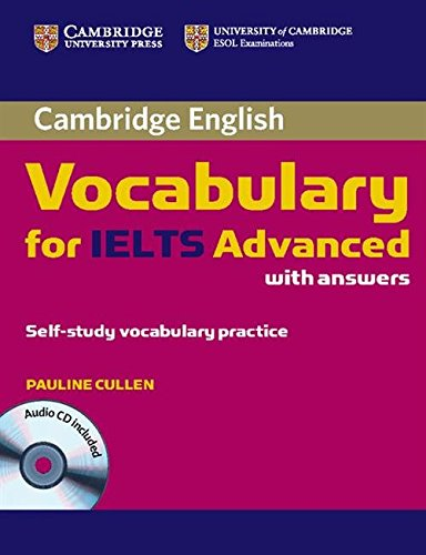 Cambridge Vocabulary for IELTS Advanced Band 6.5+ with...