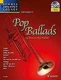 Pop Ballads: 14 berühmte Pop-Balladen. Trompete. Ausgabe mit CD. (Schott Trumpet Lounge)