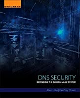 DNS Security: Defending the Domain Name System Front Cover