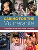Caring for the Vulnerable: Perspectives in Nursing Theory, Practice, and Research: Perspectives in Nursing Theory, Practice, and Research