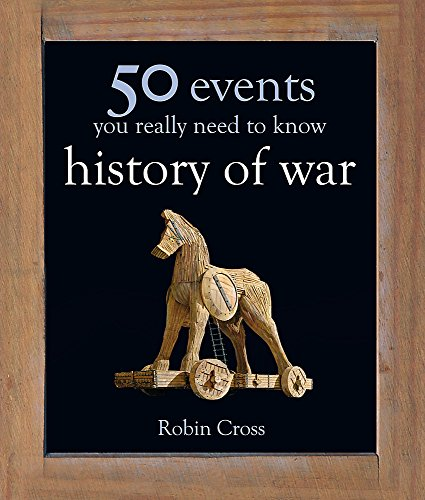 Download 50 Events You Really Need to Know: History of War (50 Ideas You Really Need to Know series) 178087264X