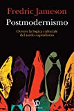 Postmodernismo: Ovvero la logica culturale del tardo capitalismo