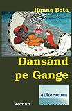 Dansand pe Gange: Roman