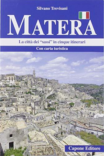 Matera. La città dei «sassi» in cinque itinerari. Con cartina
