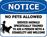 Top Shelf Novelties Notice No Pets Allowed Service Animals Specifically Trained to Aid A Person with A Disability are Welcome Laminated OSHA Safety Sign SP1948