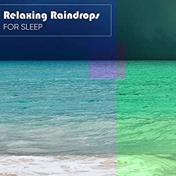 Relaxing Raindrops for Sleep