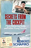 Secrets from the Cockpit: Pilots Behaving Badly and other Flying Stories (English Edition)