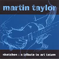 Sketches: A Tribute to Art Tatum by Martin Taylor (2006-01-10)