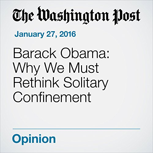 Barack Obama: Why We Must Rethink Solitary Confinement audiobook cover art