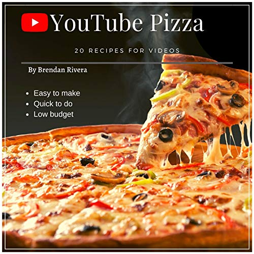 YouTube Pizza: 20 recipes for videos (English Edition)