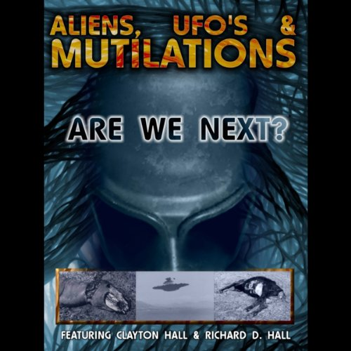 Aliens, UFOs and Mutilations audiobook cover art