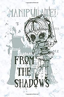 Manipulate from the shadows: Hand puppet control, Daily Journal, Composition Book Journal, College Ruled Paper, 6 x 9 inches , 110 pages