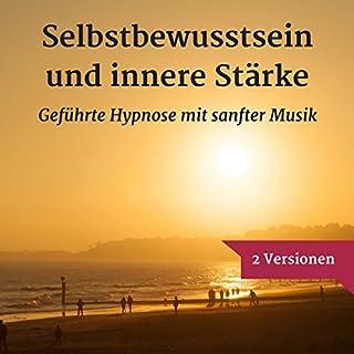 Selbstbewusstsein und innere Stärke mit Hypnose Titelbild