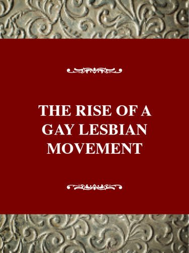 The Rise of a Gay and Lesbian Movement, Revised Edition (Social Movements Past and Present Series)