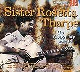 Up Above My Head - Sister Rosetta Tharpe