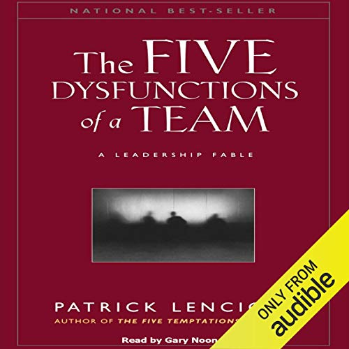 The Five Dysfunctions of a Team: A Leadership Fable cover art