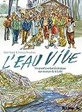 L'eau vive - Un grand combat écologique aux sources de la Loire