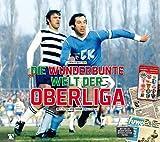Die wunderbunte Welt der Oberliga