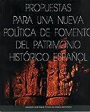 PROPUESTAS PARA UNA NUEVA POLITICA DE FOMENTO DEL PATRIMONIO HISTORICO ESPAÑOL. I SALON EUROPEO DEL ARTE DE LA RESTAURACION, REHABILITACION Y CONSERVACION DEL PATRIMONIO CULTURAL. I CONGRESO IBEROAMERICANO DEL PATRIMONIO CULTURAL.