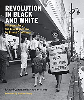 Revolution in Black and White  Photographs of the Civil Rights Era by Ernest Withers