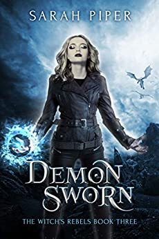 Demon Sworn (The Witch's Rebels Book 3) by [Sarah Piper]