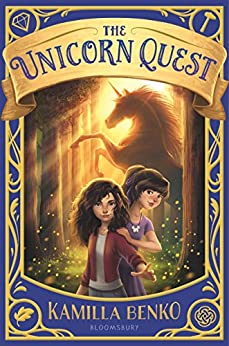The Unicorn Quest by [Kamilla Benko]