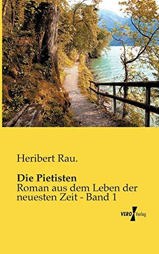 Die Pietisten: Roman aus dem Leben der neuesten Zeit - Band 1