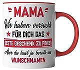 vanVerden Tasse - Mama Wir haben versucht für dich das beste Geschenk zu finden, aber du hast ja bereits uns - Wunschnamen anpassbar personalisiert, Tassenfarbe:Weiß/Rot