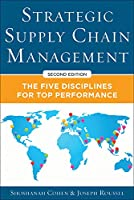 Strategic Supply Chain Management: The Five Core Disciplines for Top Performance