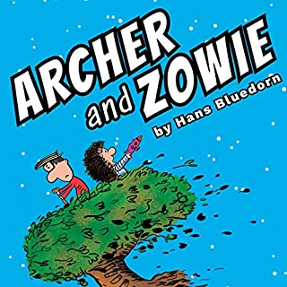 Archer and Zowie                   By:                                                                                                                                 Hans Bluedorn                               Narrated by:                                                                                                                                 Martin Reeve                      Length: 3 hrs and 17 mins     Not rated yet     Overall 0.0