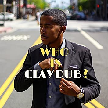 Who Is Clay Dub