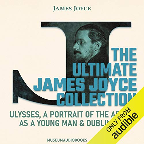 The Ultimate James Joyce Collection: Ulysses, A Portrait of the Artist as a Young Man, and Dubliners cover art
