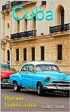 Cuba: Havana Fedel Castro (Photo Book Book 25) (English Edition)
