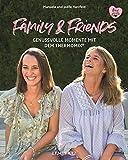 Family and Friends: Genussvolle Momente mit dem Thermomix® (Kochen mit dem Thermomix) - Manuela Herzfeld