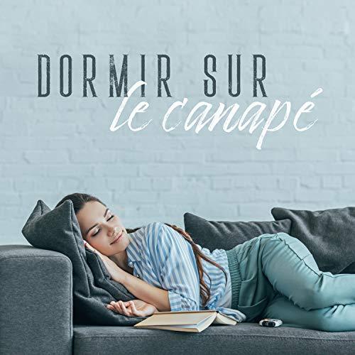 Dormir sur le canapé - Musique relaxante pour dormir à la maison, musique pour le salon et la chambre à coucher