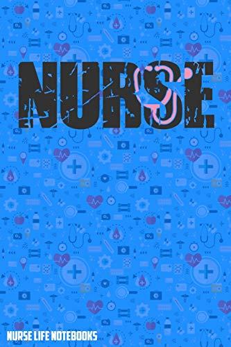 Nurse Life Notebooks: Lined Notebook Graduate Registered Nurses