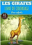 Livre de Coloriage Les Girafes: Pour Enfants Filles & Garçons | Livre Préscolaire 40 Pages et Dessins Uniques à Colorier sur Les Girafes, Animaux de ... | Idéal Activité Anti Stress à la Maison.