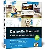 Das große Mac-Buch für Einsteiger und Umsteiger: aktuell zu macOS High Sierra. Geeignet für alle...