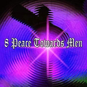 8 Peace Towards Men
