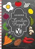 Unsere Familien Rezepte: Kochbuch selbst schreiben! Das 120 Seiten starke linierte A4 Notizbuch...