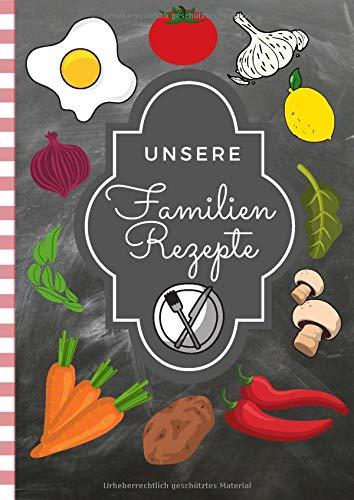 Unsere Familien Rezepte: Kochbuch selbst schreiben! Das 120 Seiten starke linierte A4 Notizbuch bietet genügend Platz für die besten Kochrezepte. Sei kreativ und gestalte das Einschreibebuch selbst!