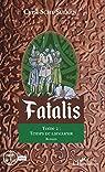Fatalis, tome 2 : Temps de langueur par Sche Sulken